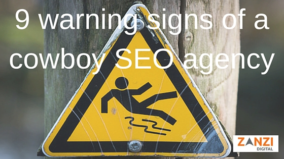 9 warning signs of a cowboy SEO agency