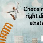 choosing the right digital strategy