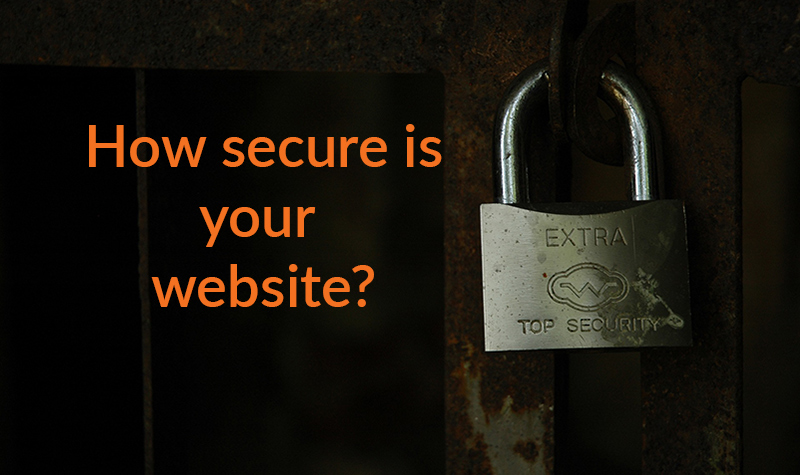 How secure is your website? 3 things you need to do right